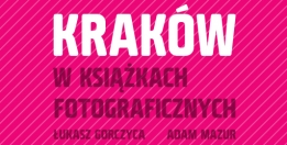 <i>Krakow in photobooks</i> – lecture by Łukasz Gorczyca and Adam Mazur
