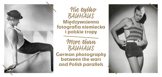 Banner of More the Bauhaus. German photography between the wars and Polish parallels exhibition