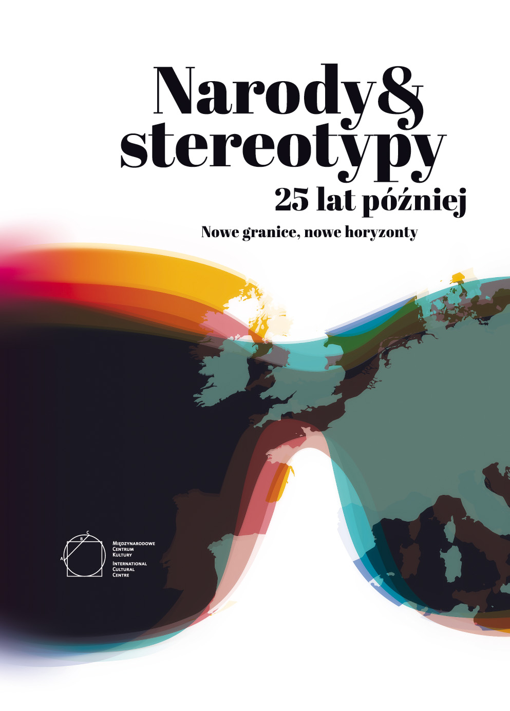 Nations and Stereotypes 25 Years After: New Borders, New Horizons.