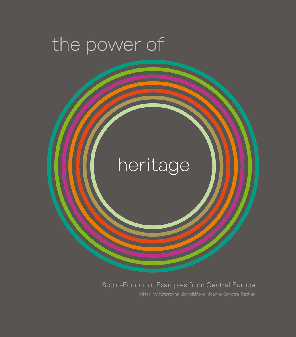 The Power of Heritage. Socio-Economic Examples from Central Europe