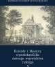Roman Catholic Churches and Monasteries in the Former Rus' Voivodeship. Part I, Vol. 9