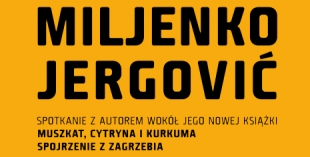 "Meeting with Miljenko Jergović on the book ""Nutmeg, Lemon and Turmeric. Observations from Zagreb"""