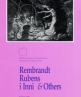 Rembrandt, Rubens & Others